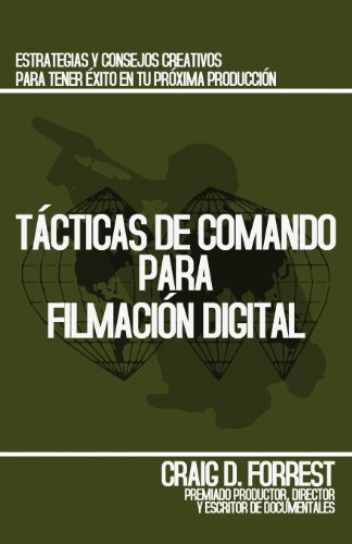 Tácticas de Comando Para Filmación Digital