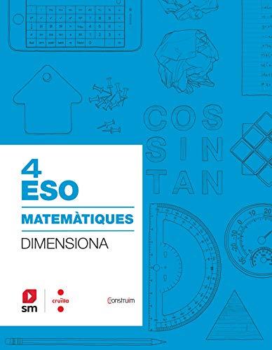 Quadern Matemàtiques. 4 ESO. Dimensiona. Construïm