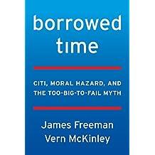 Borrowed Time: Citi, Moral Hazard, and the Too-Big-To-Fail Myth