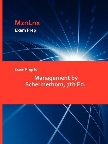 Exam Prep for Management by Schermerhorn, 7th Ed.