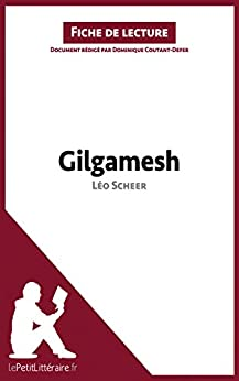 Gilgamesh de Léo Scheer (Fiche de lecture): Résumé complet et analyse détaillée de l'oeuvre par [Coutant-Defer, Dominique]