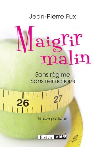 Maigrir malin: Sans régime, sans restrictions