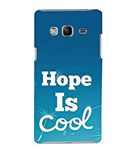 FUSON Hope Is Cool 3D Hard Polycarbonate Designer Back Case Cover for Samsung Galaxy Z3 Tizen :: Samsung Z3 Corporate Edition