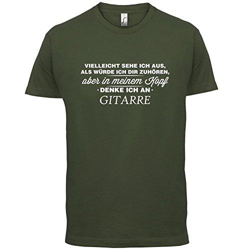 Vielleicht sehe ich aus als würde ich dir zuhören aber in meinem Kopf denke ich an Gitarre - Herren T-Shirt - 13 Farben Olivgrün