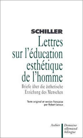 Lettres sur l'education esthetique de l'homme / Briefe ber die esthetische Erziehung des Menschen
