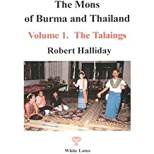 The Mons of Burma and Thailand: Volume 1. The Talaings
