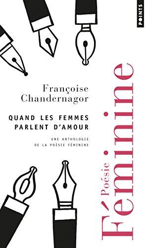 Quand les femmes parlent d'amour - Une anthologie de la poésie féminine par Francoise Chandernagor