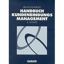 Handbuch Kundenbindungsmanagement: Grundlagen ― Konzepte ― Erfahrungen