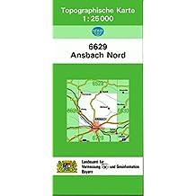 TK25 6629 Ansbach Nord: Topographische Karte 1:25000 (TK25 Topographische Karte 1:25000 Bayern)