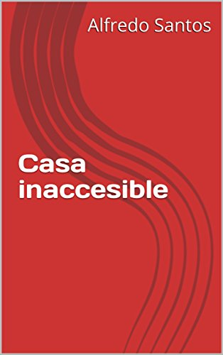 Casa inaccesible por Alfredo Santos