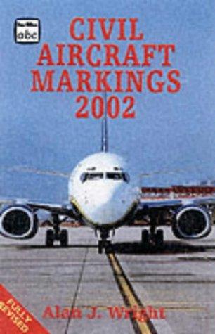 Civil Aircraft Markings 2002 (Ian Allan abc) (Civil Markings Aircraft)