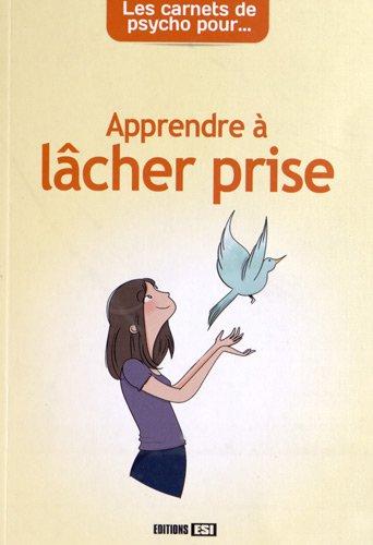 Pour apprendre à lâcher prise par Frédérique Van Her, Marie-Hélène Laugier
