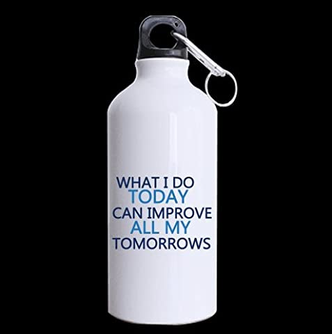 What i do today can improve all my tomorrows Aluminum Sport Bottle, Sport Water Bottle, Sport Mug - 13.5 OZ - BPA Free,Two Sides