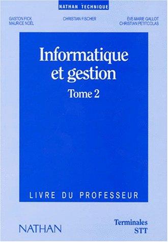 Informatique et gestion, tome 2, terminale STT, professeur