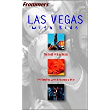 Las Vegas with Kids (Frommer's Las Vegas with Kids)
