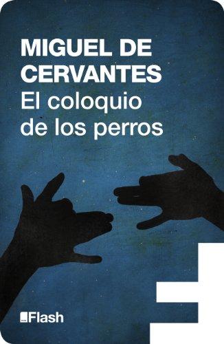 El coloquio de los perros (Flash Relatos) por Miguel de Cervantes