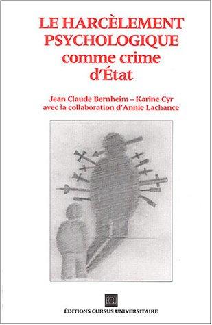 Le harcèlement psychologique comme crime d'Etat par Jean-Claude Bernheim