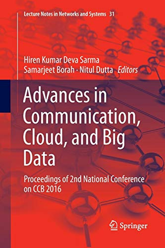 679507527a96 Advances in Communication, Cloud, and Big Data: Proceedings of 2nd National  Conference on CCB 2016