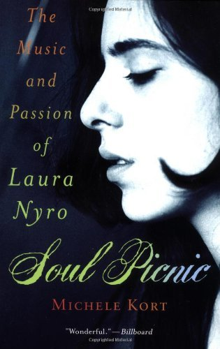 Soul Picnic: The Music and Passion of Laura Nyro by Michell Kort (26-Jun-2003) Paperback