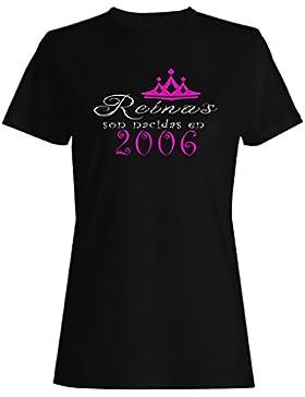 Reinas son nacidas en 2006 camiseta de las mujeres qq19f