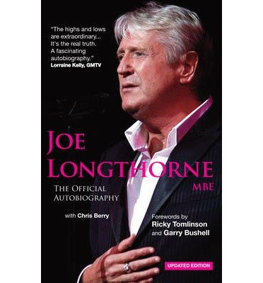[(Joe Longthorne: The Official Autobiography)] [ By (author) Joe Longthorne, With Chris Berry, Foreword by Ricky Tomlinson, Foreword by Garry Bushell ] [October, 2012]