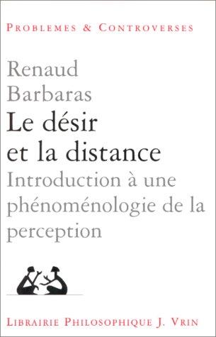 Le désir et la distance. Introduction à une phénoménologie de la perception