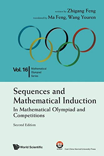 Sequences And Mathematical Induction:in Mathematical Olympiad And Competitions (2nd Edition): 16 (Mathematical Olympiad Series)