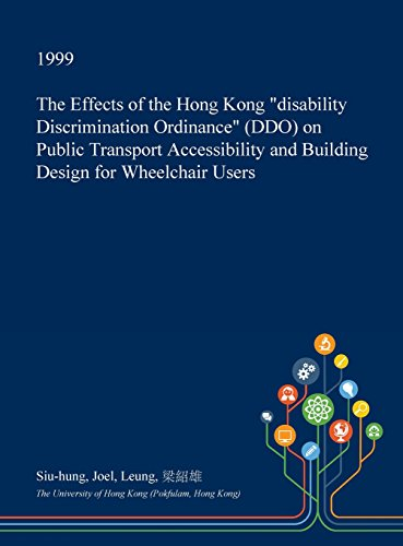 The Effects of the Hong Kong Disability Discrimination Ordinance (Ddo) on Public Transport Accessibility and Building Design for Wheelchair Users