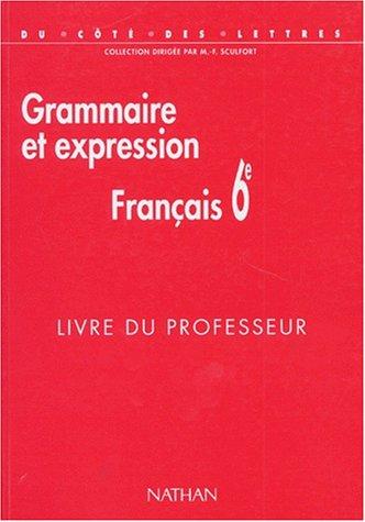 Du coté des lettres 6e, Français : grammaire et expression, professeur. Programme 1996