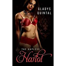 [(The Hapless Harlot)] [By (author) Gladys Quintal ] published on (February, 2015)