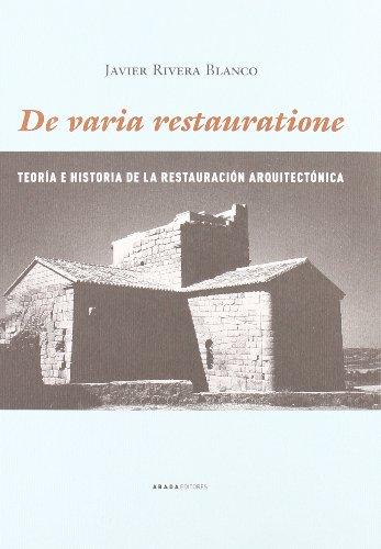 De Varia Restauratione (Lecturas de arquitectura) por Javier Rivera Blanco