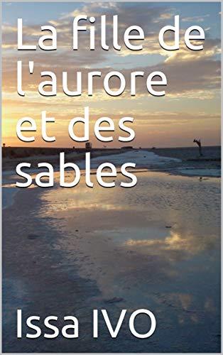 Couverture du livre La fille de l'aurore et des sables