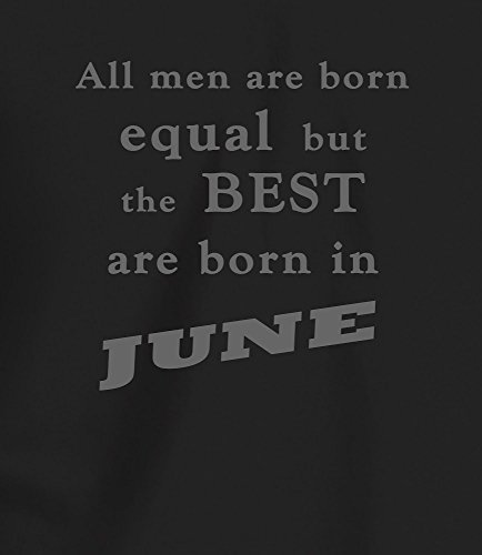 """Best Men are Born in June"" Geburtstagsgeschenk T-Shirt Schwartz Anthrazitgrau"
