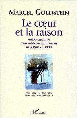 Le coeur et la raison : Autobiographie d'un medecin juif français né à Paris en 1930