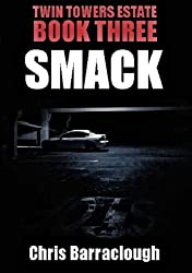 Smack (Twin Towers Estate British Crime Thrillers Book 3)