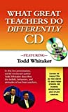 [What Great Teachers Do Differently] (By: Todd Whitaker) [published: February, 2009]