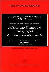 Séminaires Sud-Rhodaniens de géométrie. Actions hamiltoniennes de groupe - Troisième théorème de Lie, tome 8 - Troisième cycle et recherche