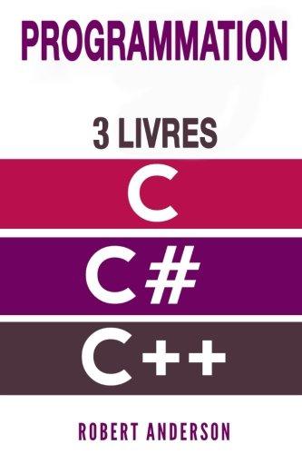Programmation C/C#/C++ : 3 LIVRES - Programmation C, C#, C++ pour dbutants (Programmation pour les nuls)