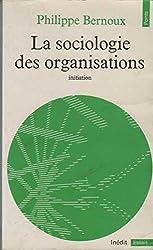 La sociologie des organisations - Initiation théorique suivie de douze cas pratiques (3eme édition revue et corrigée)