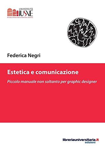 Estetica e comunicazione. Piccolo manuale non soltanto per graphic designer