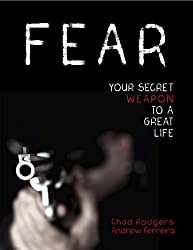 Fear: Your Secret Weapon to a Great Life (English Edition)