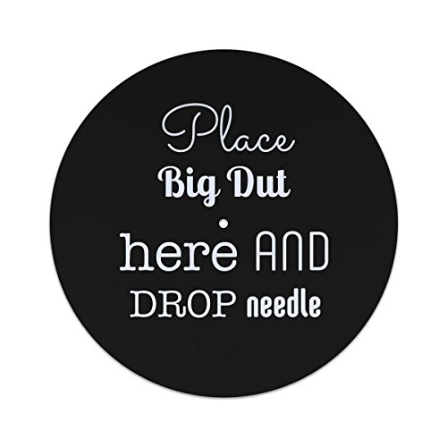 Place Big Dut here and drop the needle 12