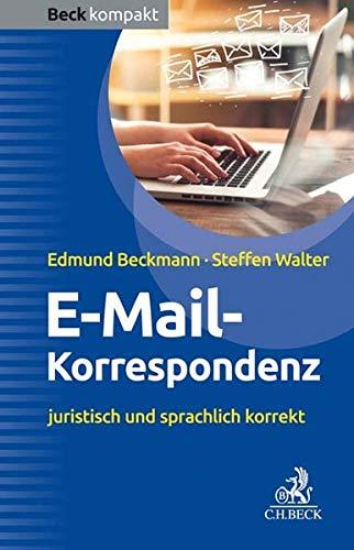E-Mail-Korrespondenz: Juristisch und sprachlich korrekt