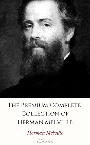 the-premium-complete-collection-of-herman-melville-annotated-collection-includes-moby-dick-omoo-redb