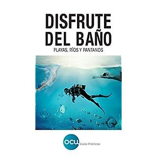 Disfrute del baño: Playas, ríos y pantanos (Spanish Edition)