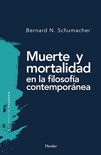 Muerte y mortalidad en la filosofía contemporánea (Biblioteca de Filosofía) por Bernard N. Schumacher