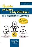 Guide Pratique et Psychologique de la Préparation aux Concours...