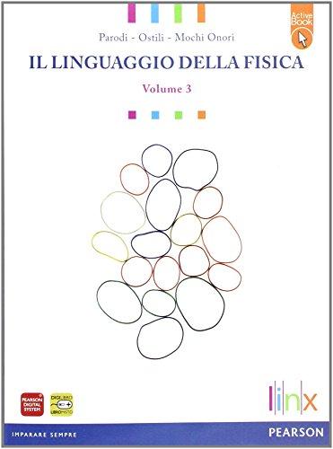 Linguaggio della fisica. LibroLIM. Per le Scuole superiori. Con espansione online: 3