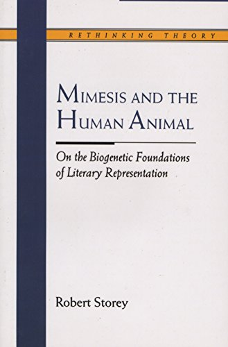 Mimesis and the Human Animal: On the Biogenetic Foundations of Literary Representation (Rethinking Theory)