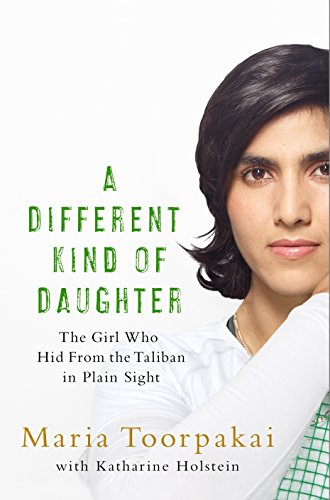 A Different Kind of Daughter: The Girl Who Hid From the Taliban in Plain Sight par  Maria Toorpakai, Katharine Holstein
